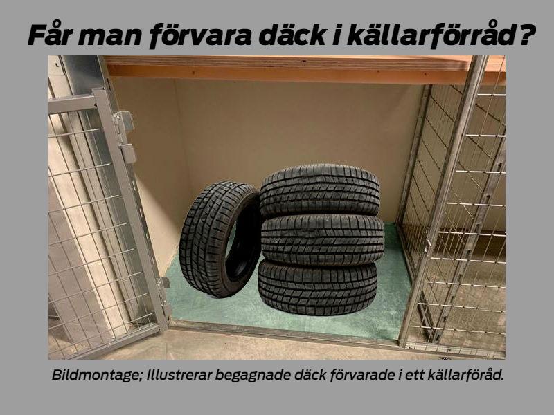 Får man förvara däck i källarförråd?